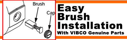 VIBCO Easy Brush Installation